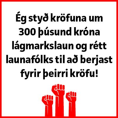 9 af hverjum 10 styðja kröfuna um 300 þúsund króna lágmarkslaun